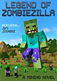 Legend of ZombieZilla: A Mining Novel Ft Sky and SSundee