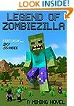 Legend of ZombieZilla: A Mining Novel...