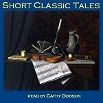 Short Classic Tales: From the Master Storytellers of the World | Edgar Allan Poe,O. Henry,Joseph Conrad,James Joyce,Katherine Mansfield