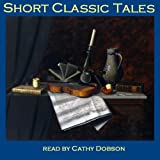 Short Classic Tales: From the Master Storytellers of the World