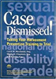 Case Dismissed: Taking Your Harassment Prevention Training to Trial