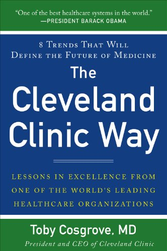 the-cleveland-clinic-way-lessons-in-excellence-from-one-of-the-worlds-leading-health-care-organizati