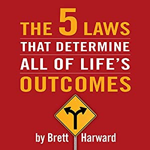 The Five Laws That Determine All of Life's Outcomes Audiobook