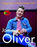 Happy Days with the Naked Chef (078686852X) by Jamie Oliver