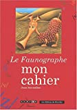 echange, troc Jean Secondino - Le Faunographe : Mon cahier