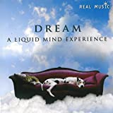 echange, troc Compilation - Dream: A Liquid Mind Experience