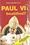Paul VI Beatified? The book that stopped the beatification process Pope Paul VI
