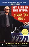 img - for My Life in the NYPD:: Jimmy the Wags book / textbook / text book
