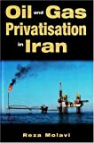 Oil and Gas Privatization in Iran
