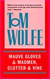Mauve Gloves & Madmen, Clutter & Vine (0553380591) by Wolfe, Tom