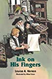 Ink On His Fingers (Louise A. Vernon Religious Heritage Series)