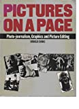 Editing and Design: Pictures on a Page: Photo-journalism, Graphics and Picture Editing Bk. 4 (0434905690) by Evans, Harold