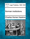 img - for Norman institutions. book / textbook / text book