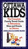 img - for Ottawa With Kids: The Complete Family Travel Guide To Attractions, Sites And Events In Ottawa book / textbook / text book