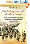 Der Anfang vom Ende des alten Europa:...