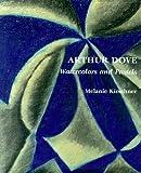 Arthur Dove: Watercolors and Pastels