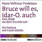 Bruce will es, Idar-O. auch: Eine Stadt vor dem Durchbruch   Hans-Volkmar Findeisen