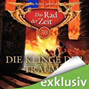 H&ouml;rbuch Die Klinge der Trume (Das Rad der Zeit 30)