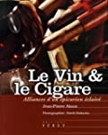 Le Vin et le Cigare : Alliances d'un...
