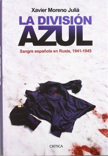 La División Azul: Sangre española en Rusia, 1941-1945 (Contrastes (critica))