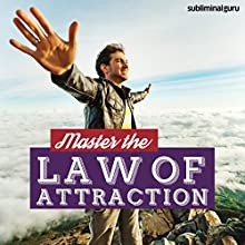 Master the Law of Attraction: Exploit the Power of the Universe with Subliminal Messages  by Subliminal Guru Narrated by Subliminal Guru