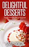 Delightful Desserts: Tasty treats for everyone