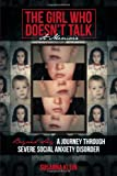 Susanna Klein The Girl Who Doesn't Talk: Beyond Shy: A Journey through Severe Social Anxiety Disorder
