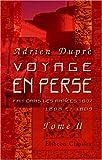 echange, troc Adrien Dupré - Voyage en Perse, fait dans les années 1807, 1808 et 1809, en traversant la Natolie et la Mésopotamie, depuis Constantinople j