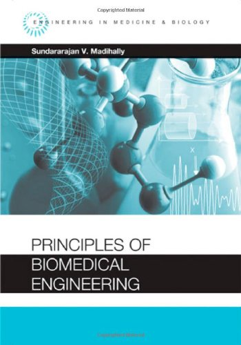 Principles Of Biomedical Engineering (Engineering In Medicine & Biology)