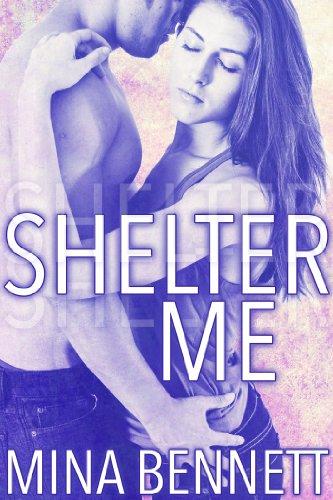Shelter Me (New Adult Romance) by Mina Bennett