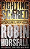 Fighting Scared: My life in the SAS (CASSELL MILITARY PAPERBACKS)