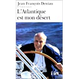 L'Atlantique est mon d�sertpar Jean Fran�ois Deniau