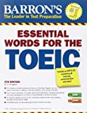 Barron's Essential Words for the TOEIC (Barron's Essential Words for the Toeic Test)