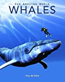img - for Whales: Amazing Pictures & Fun Facts on Animals in Nature (Our Amazing World Series Book) book / textbook / text book