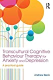 Transcultural Cognitive Behaviour Therapy for Anxiety and Depression: A Practical Guide