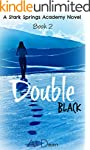 Double Black (Stark Springs Academy B...