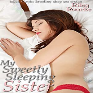 My Sweetly Sleeping Sister: Sleep Sex Fantasies | [Riley Rourke]