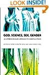 God, Science, Sex, Gender: An Interdi...