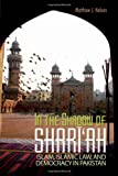 img - for In the Shadow of Shari'ah: Islam, Islamic Law, and Democracy in Pakistan (Columbia/Hurst) book / textbook / text book