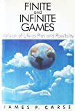 Finite and Infinite Games: A Vision of Life as Play and Possibility (0029059801) by James P. Carse