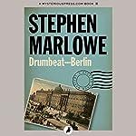 Drumbeat – Berlin | Stephen Marlowe