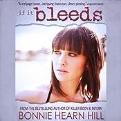 If It Bleeds | [Bonnie Hearn Hill]