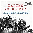Daring Young Men: The Heroism and Triumph of the Berlin Airlift - June 1948-May 1949 (       UNABRIDGED) by Richard Reeves Narrated by Johnny Heller