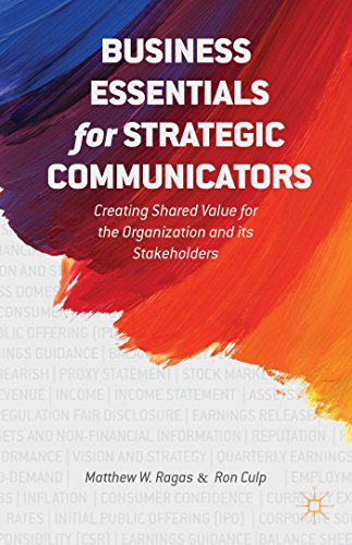 Business Essentials for Strategic Communicators: Creating Shared Value for the Organization and its Stakeholders PDF