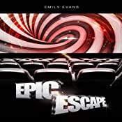 Epic Escape | [Emily Evans]