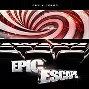 Epic Escape | [Emily Evans]