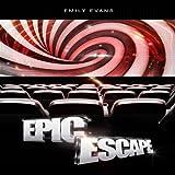 Epic Escape ~ Emily Evans