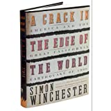 A Crack In The Edge Of The World - America And The Great California Earthquake Of 1906 ~ Simon Winchester