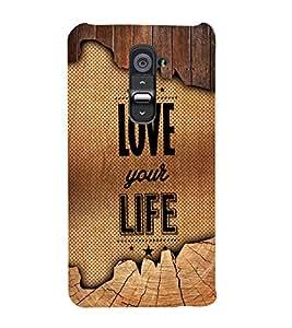Love Your Life 3D Hard Polycarbonate Designer Back Case Cover for LG G2 :: LG G2 D800 D980