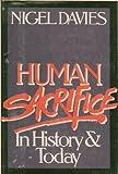 Nigel Davies Human Sacrifice--In History and Today